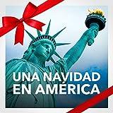 Una Navidad en América (La Mejor Música y Canciones Navideñas de América)